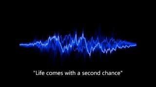 Life Comes With A Second Chance