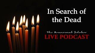 In Search of the Dead (TBC) | Live Paranormal Podcast Ep. 1
