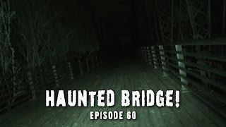 Scary Bridge Ghost Real? │ Paranormal Video! (DE Ep. 60)