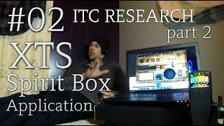 XTS - Spirit Box App Session  #02 part 2 of 3 - Paranormal Investigation