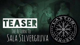 L.T.G.S Paranormal Investigators. Teaser The Return to Sala Silvergruva LaxTon Ghost Sweden