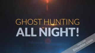 Ghost Hunting! at 5:00 October 31