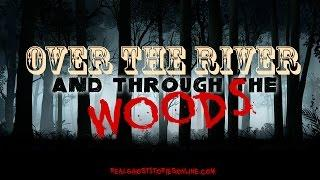 Over the River and Through The Woods | Ghost Stories & Paranormal