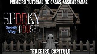 Spooky Houses Semanal - Primeiro Tutorial de Casas Assombradas - Terceiro Episódio