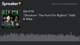 """""""Skookum- The Hunt For Bigfoot"""" Debi & Mike (part 4 of 5)"""