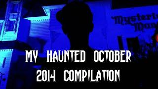 MY HAUNTED OCTOBER 2014 COMPILATION