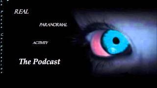 Real Paranormal Activity - The Podcast EP20 | Ghost Stories | Paranormal and The Supernatural