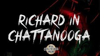 Richard in Chattanooga | Ghost Stories, Paranormal, Supernatural, Hauntings, Horror