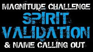 Paranormal Voice | MAGNITUDE CHALLENGE | VALIDATION | Name Calling