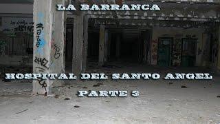 La Barranca (2015) Hospital del Santo Angel Parte 3 Division Enigma - Investigación Paranormal