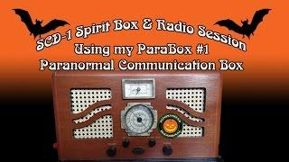 SCD-1 Spirit Box & ParaBox Paranormal Communication Box Session