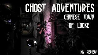GHOST ADVENTURES: CHINESE TOWN OF LOCKE (MY REVIEW)