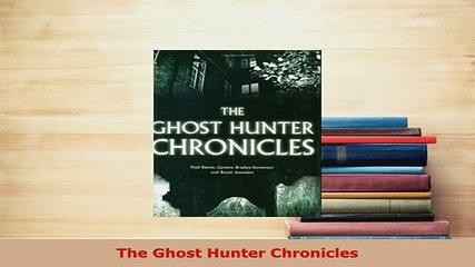 PDF  The Ghost Hunter Chronicles  Read Online