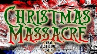 Christmas Massacre | Ghost Stories & Paranormal Podcast