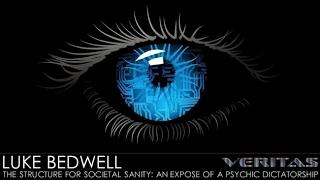 Luke Bedwell - The Structure for Societal Sanity: An Expose of a Psychic Dictatorship