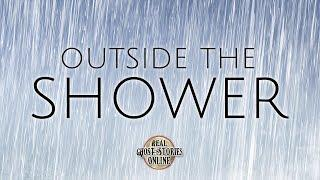 Outside The Shower | Ghost Stories, Paranormal, Supernatural, Hauntings, Horror