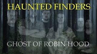 Haunted Finders Season 1 Episode 5 - Robin Hood Special