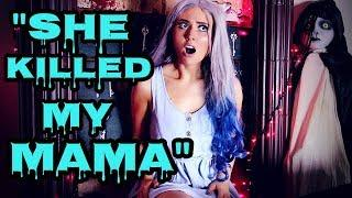 """SHE KILLED MY MAMA""! 