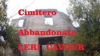 Cimitero Abbandonato Leri Cavour Vercelli