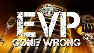 EVP Gone Wrong | Ghost Stories & Paranormal Podcast
