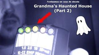 Ghost Hunting In Grandma's Haunted House | Part 2