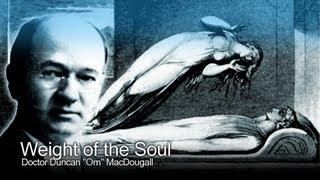 Weight of the Human Soul - Doctor Duncan MacDougall (The Paranormal Guide)