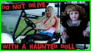 DRIVING WITH MY HAUNTED DOLL! WARNING: DO NOT TRY AT HOME