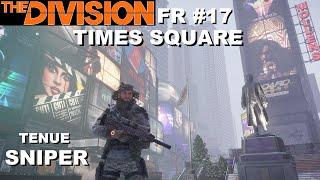 ☣ The Division [FR] Walkthrough Intégrale #17 Times Square (Tenue SNIPER)