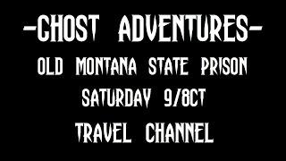 GHOST ADVENTURES: OLD MONTANA STATE PRISON (my preview)