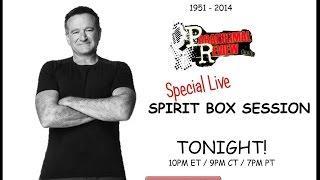 Paranormal Review Radio: Live Spirit Box Session: Robin williams