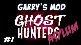 Garrys Mod - Asylum Ghost Hunters Part 1