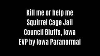 Kill Me Or Help Me EVP Captured At Squirrel Cage Jail By IAParanormal