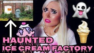 ABANDONED ICE CREAM FACTORY HAUNTED BY A GHOST GIRL!