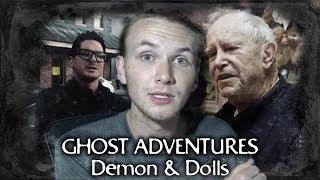 Ghost Adventures: Demons & Dolls (my thoughts)