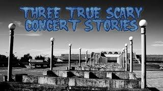 3 True Scary Concert Stories