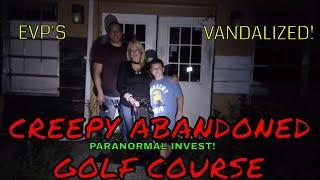 CREEPY ABANDONED GOLF COURSE PARANORMAL INVEST!