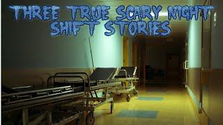 3 True Scary Nightshift Stories