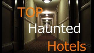 Top 10 Haunted Hotels - Book If You Dare