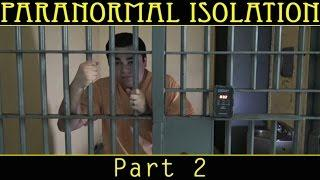 Paranormal Isolation   Part 2 of 5