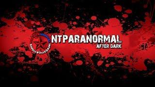 "NTParanormal: After Dark Podcast (Ep9)""My Fist Paranormal Encounter"""