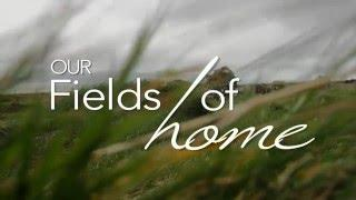 'Our Fields of Home' Official Teaser Trailer (Part A)