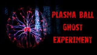 Plasma Ball Ghost Experiment - Energizing Spirits - Real Paranormal Activity Part 40
