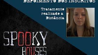 Spooky Houses - Depoimentos dos Pacientes - Tratamento realizado à Distância