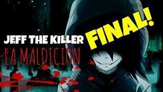 Jeff the Killer, la maldición (Parte 2, final) - Los mejores Creepypastas