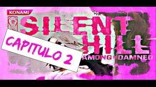 Silent Hill (Entre los condenados) Capitulo 2