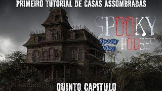 Spooky Houses Semanal - Primeiro Tutorial de Casas Assombradas - Quinto Episódio