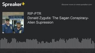 Donald Zygutis: The Sagan Conspiracy- Alien Supression (part 3 of 5)