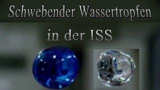 Hoax? - Schwebende Wassertropfen in der ISS