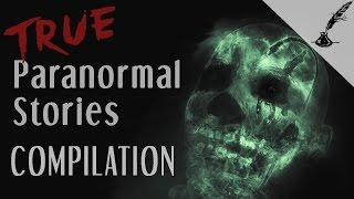 True Paranormal Stories COMPILATION 2016
