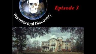 Paranormal Discovery Episode 3: Thornhaven Manor
